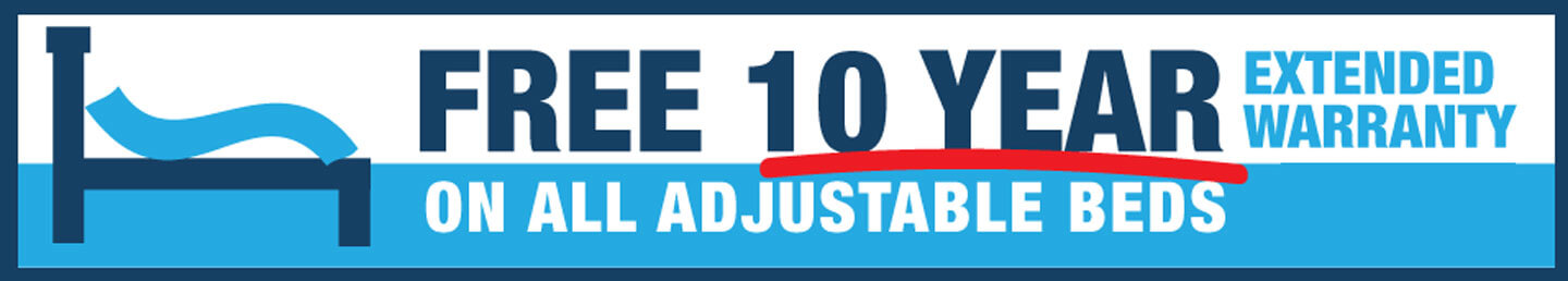 Free 10 YEAR WARRANTY on all adjustable beds